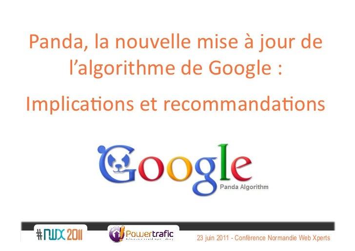 Panda, la nouvelle mise à jour de     l'algorithme de Google : Implica;ons et recommanda;ons  ...