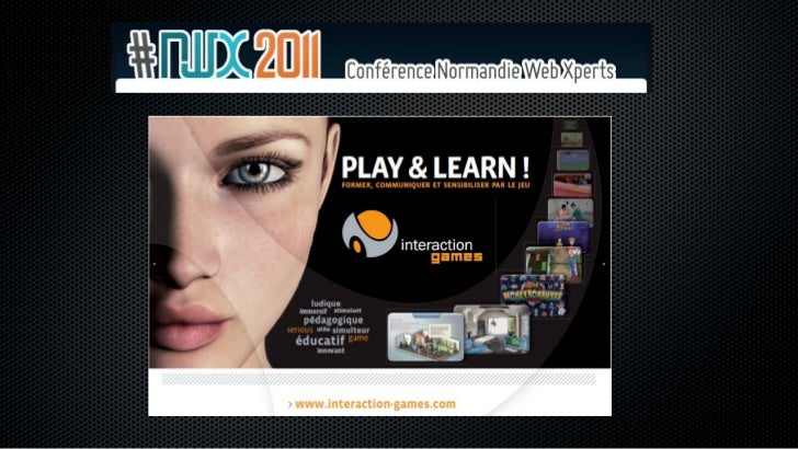 La vocation d'Interaction Games ...la pédagogie … par le jeu vidéo et la simulation 3D
