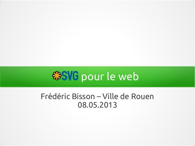 pour le web Frédéric Bisson – Ville de Rouen 08.05.2013
