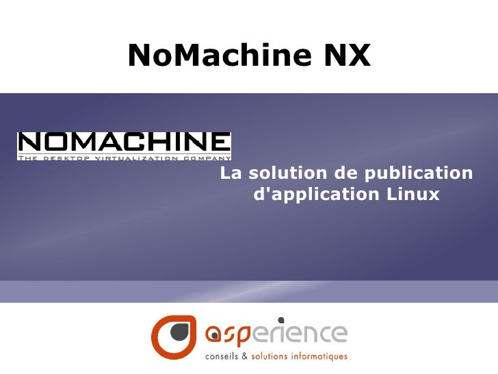NoMachine NX La solution de publication d'application Linux