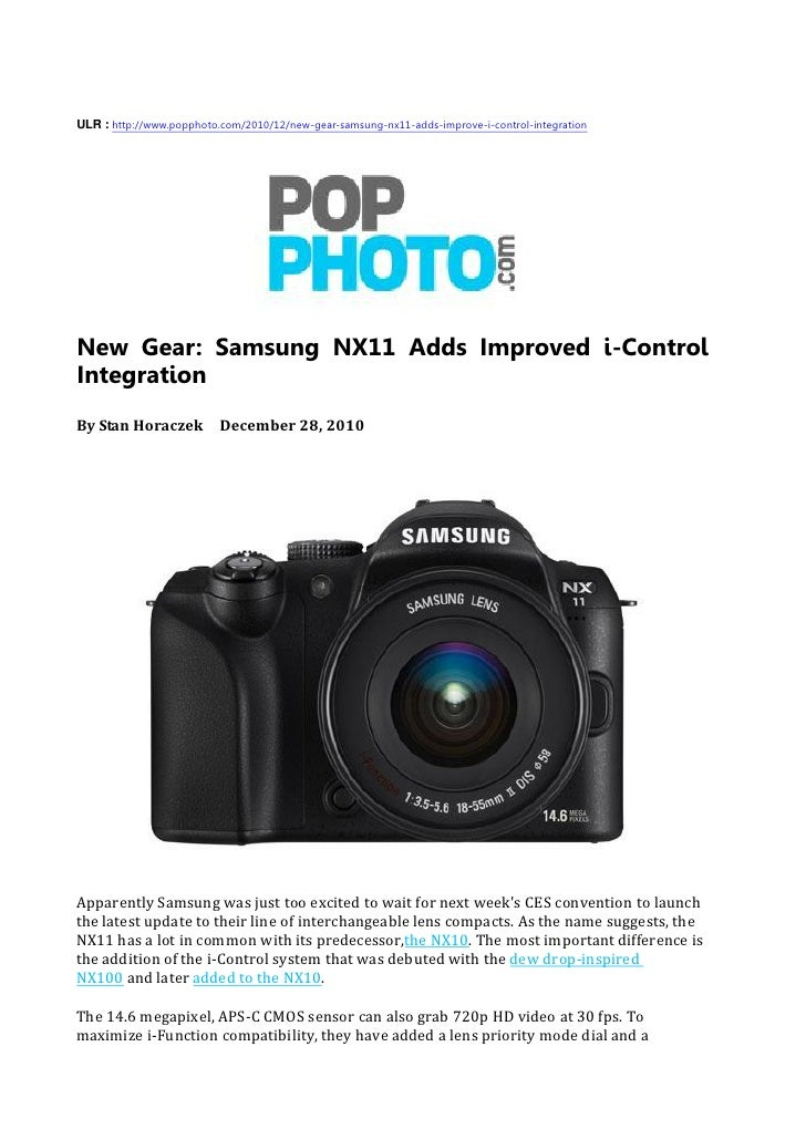 ULR : http://www.popphoto.com/2010/12/new-gear-samsung-nx11-adds-improve-i-control-integration     New Gear: Samsung NX11 ...
