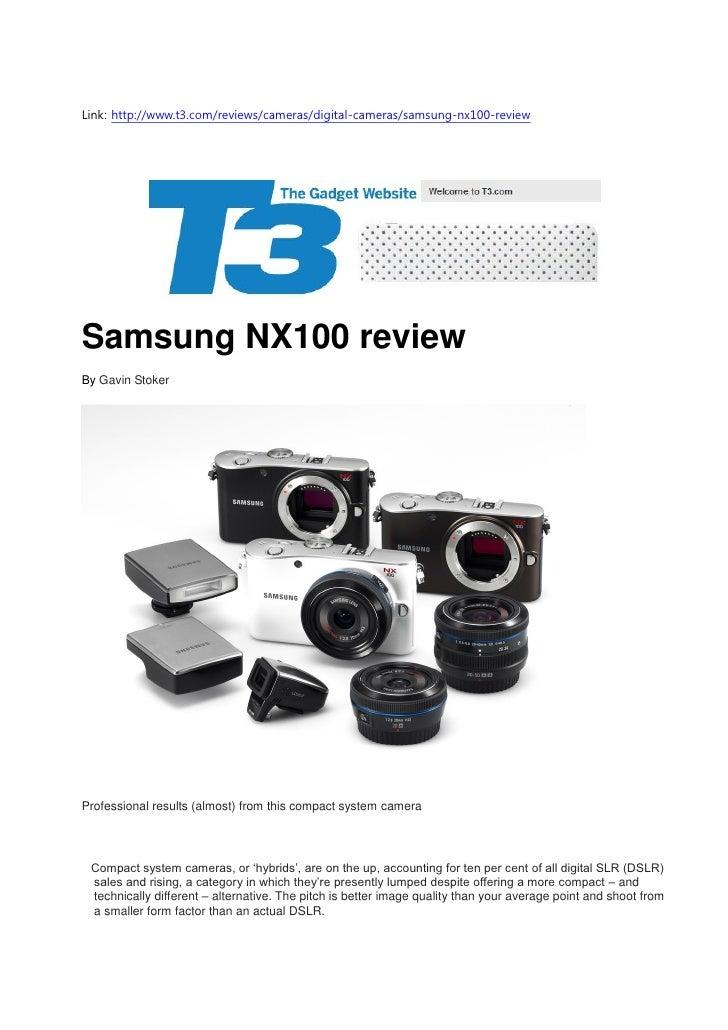 Link: http://www.t3.com/reviews/cameras/digital-cameras/samsung-nx100-reviewSamsung NX100 reviewBy Gavin StokerProfessiona...