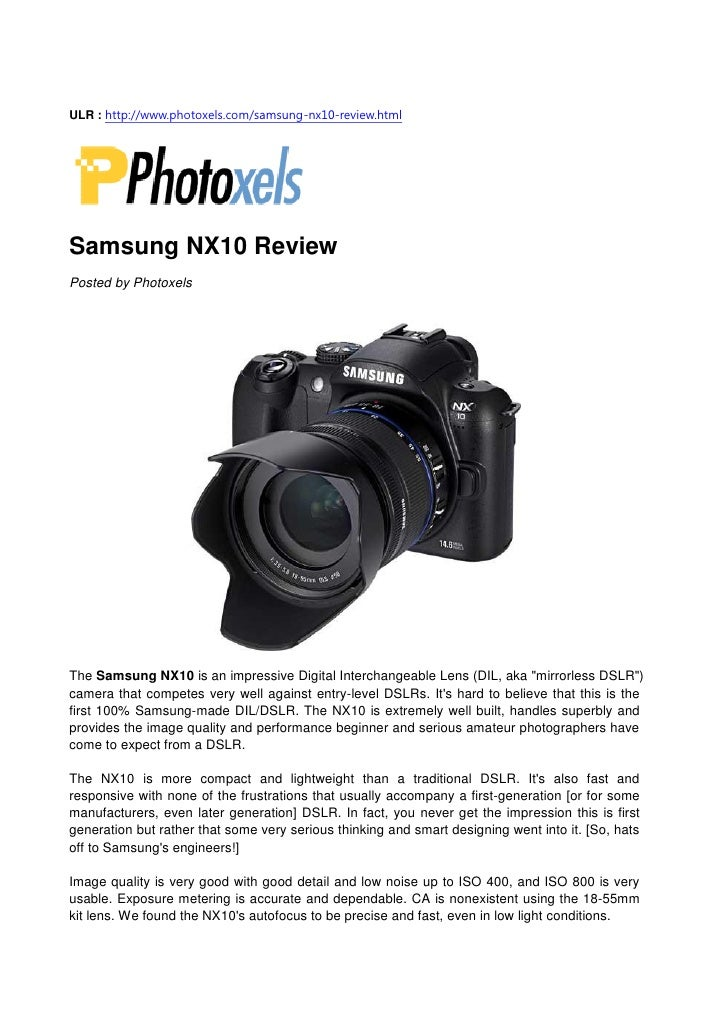 ULR : http://www.photoxels.com/samsung-nx10-review.html     Samsung NX10 Review Posted by Photoxels     The Samsung NX10 i...