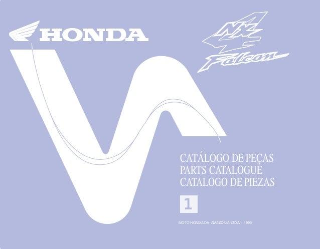 NX4FALCON/CAPA/pe as/cd-rom 30/08/1999 15:20 Page 1 Composite C M Y CM MY CY CMY K 1 MOTO HONDA DA AMAZÔNIA LTDA. 00X1B-MC...