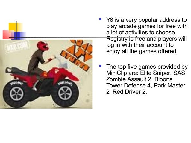  Y8 is a very popular address toplay arcade games for free witha lot of activities to choose.Registry is free and players...