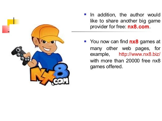  In addition, the author wouldlike to share another big gameprovider for free: nx8.com. You now can find nx8 games atman...