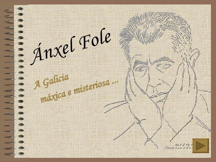 Ánxel Fole   A Galicia  máxica e misteriosa ...