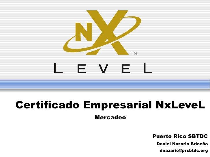 Certificado Empresarial NxLeveL Mercadeo Puerto Rico SBTDC Daniel Nazario Briceño [email_address]