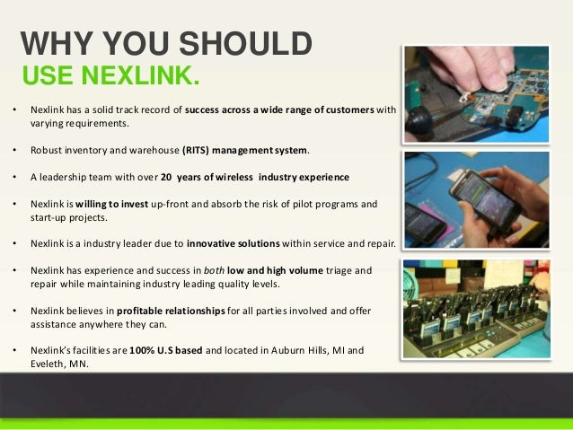 WHY YOU SHOULD USE NEXLINK. • Nexlink has a solid track record of success across a wide range of customers with varying re...