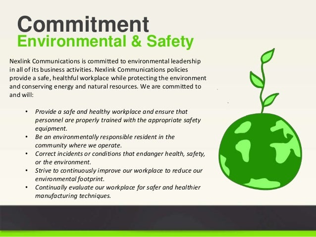 Commitment Environmental & Safety Nexlink Communications is committed to environmental leadership in all of its business a...