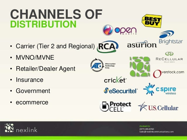 Contact Us (877) 285-8760 Sales@nexlinkcommunications.com CHANNELS OF DISTRIBUTION • Carrier (Tier 2 and Regional) • MVNO/...