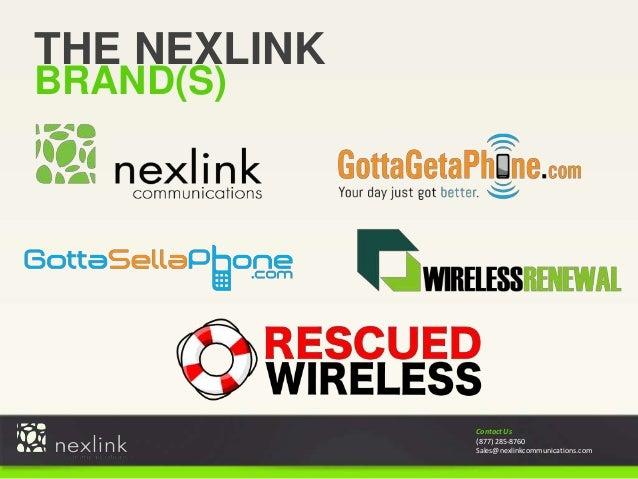 Contact Us (877) 285-8760 Sales@nexlinkcommunications.com THE NEXLINK BRAND(S)