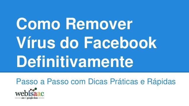 Como Remover Vírus do Facebook Definitivamente Passo a Passo com Dicas Práticas e Rápidas
