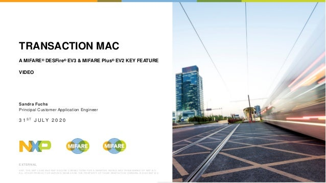 EXTERNAL NXP, THE NXP LOGO AND NXP SECURE CONNECTIONS FOR A SMARTER WORLD ARE TRADEMARKS OF NXP B.V. ALL OTHER PRODUCT OR ...