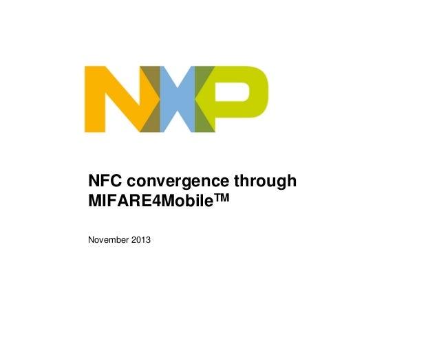 NFC convergence through MIFARE4MobileTM November 2013