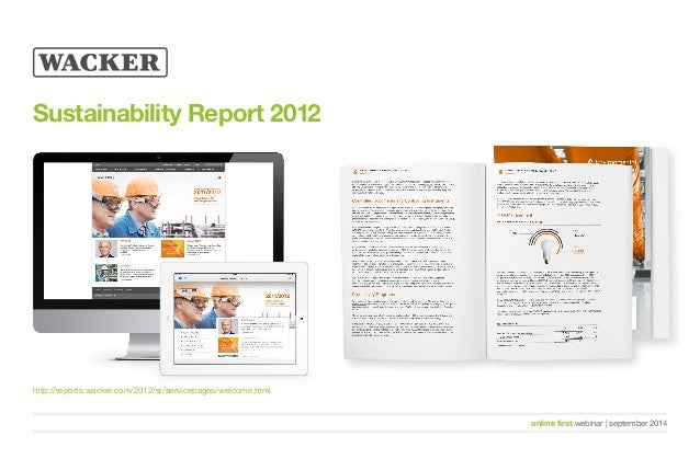 online first webinar   september 2014  Sustainability Report 2012  http://reports.wacker.com/2012/sr/servicepages/welcome....