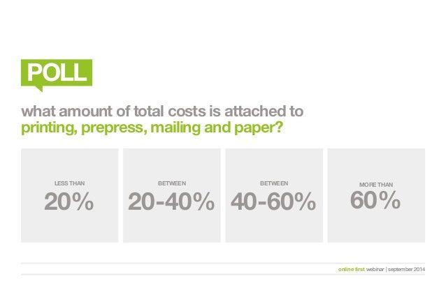online first webinar   september 2014  LESS THAN  20%  BETWEEN  40-60%  BETWEEN  20-40%  MORE THAN  60%  POLL  what amount...