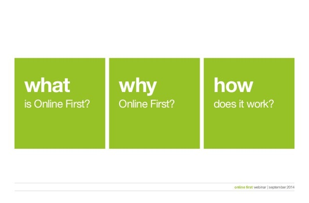 online first webinar   september 2014  what  is Online First?  why  Online First?  how  does it work?