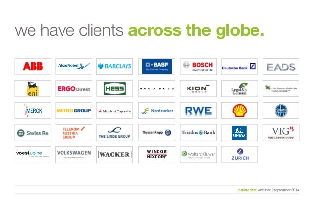 we have clients across the globe.  online first webinar   september 2014