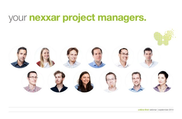 your nexxar project managers.  online reporting evolved  online first webinar   september 2014