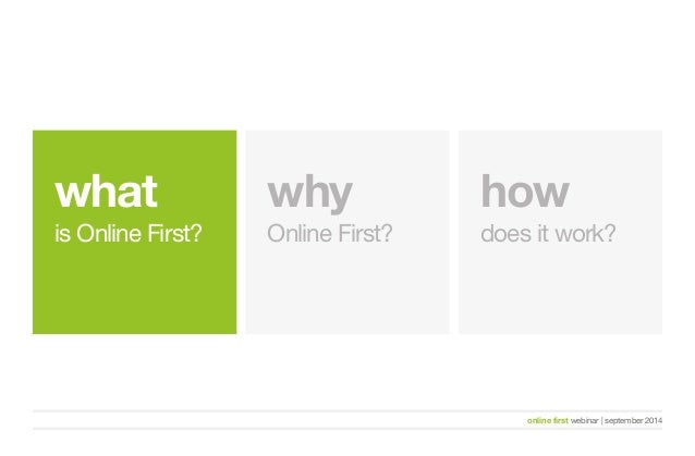 what  is Online First?  why  Online First?  how  does it work?  online first webinar   september 2014