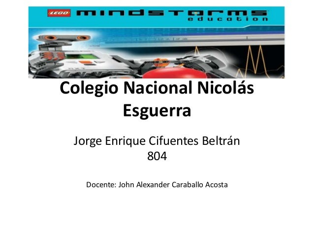 Colegio Nacional Nicolás Esguerra Jorge Enrique Cifuentes Beltrán 804 Docente: John Alexander Caraballo Acosta