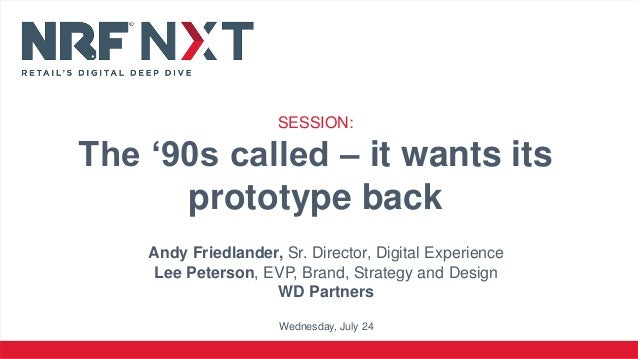 Andy Friedlander, Sr. Director, Digital Experience Lee Peterson, EVP, Brand, Strategy and Design WD Partners Wednesday, Ju...