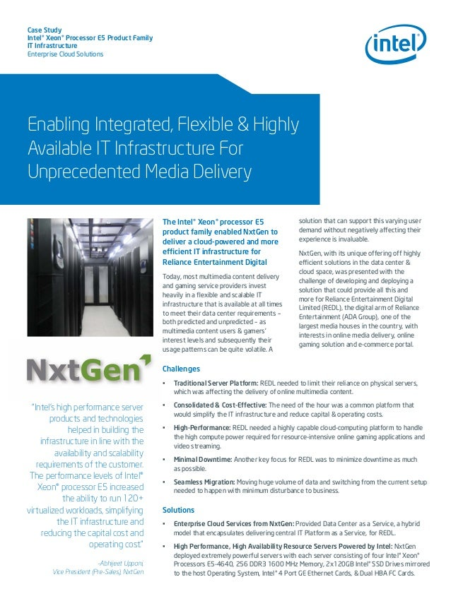 Case Study Intel® Xeon® Processor E5 Product Family IT Infrastructure Enterprise Cloud Solutions Enabling Integrated, Flex...