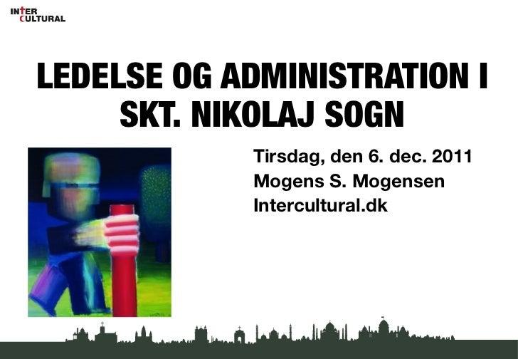 !             !LEDELSE OG ADMINISTRATION I     SKT. NIKOLAJ SOGN!             !            Tirsdag, den 6. dec. 2011      ...