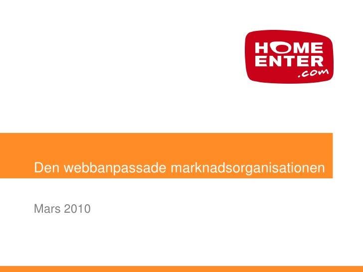 Den webbanpassade marknadsorganisationen  Mars 2010
