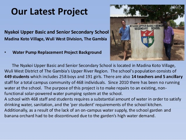 Our Latest ProjectNyakoi Upper Basic and Senior Secondary SchoolMadina Koto Village, Wuli West Division, The Gambia• Water...