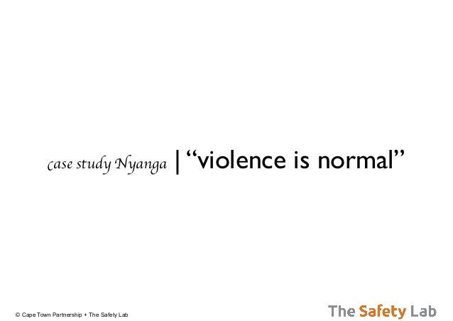 "© Cape Town Partnership + The Safety Labcase study Nyanga | ""violence is normal"""