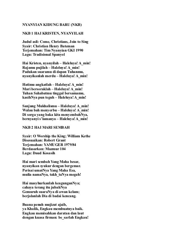 NYANYIAN KIDUNG BARU (NKB)NKB 1 HAI KRISTEN, NYANYILAHJudul asli: Come, Christians, Join to SingSyair: Christian Henry Bat...