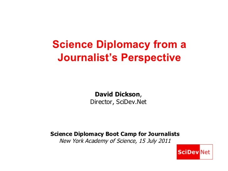 Science Diplomacy from a Journalist's Perspective Science Diplomacy Boot Camp for Journalists New York Academy of Science,...