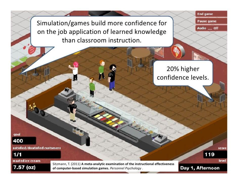 Simulation/gamesbuildmoreconfidenceforonthejobapplicationoflearnedknowledge         thanclassroominstruction...