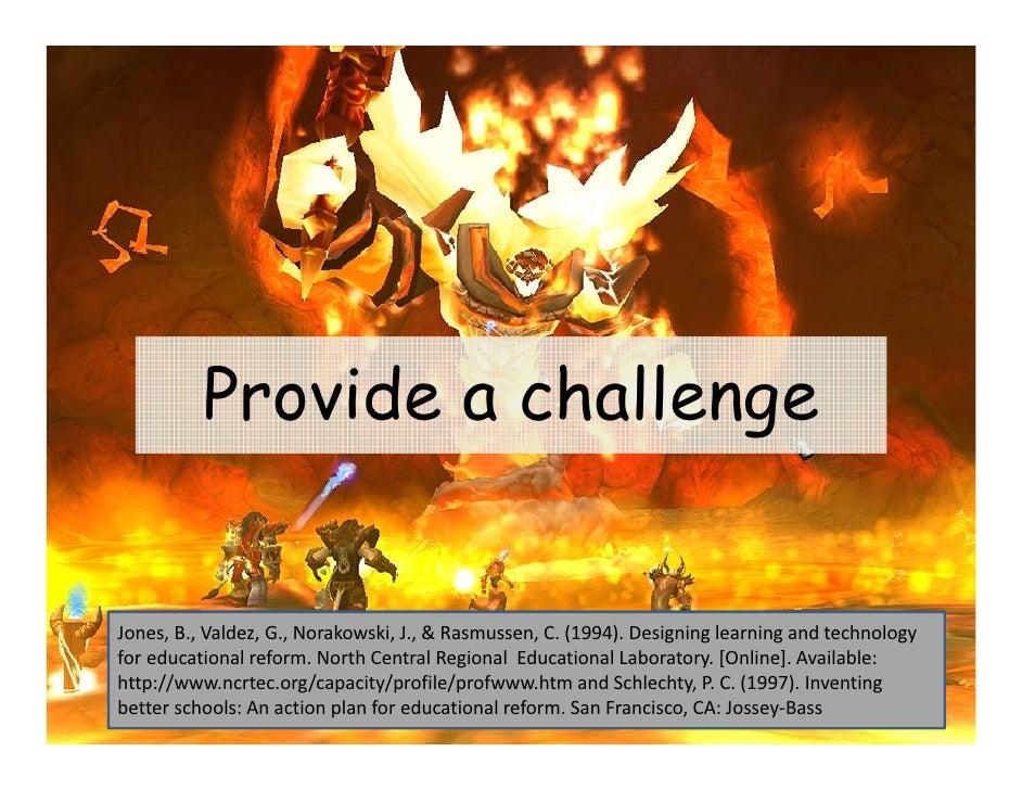 Provide a challengeJones,B.,Valdez,G.,Norakowski,J.,&Rasmussen,C.(1994).Designinglearningandtechnologyfored...