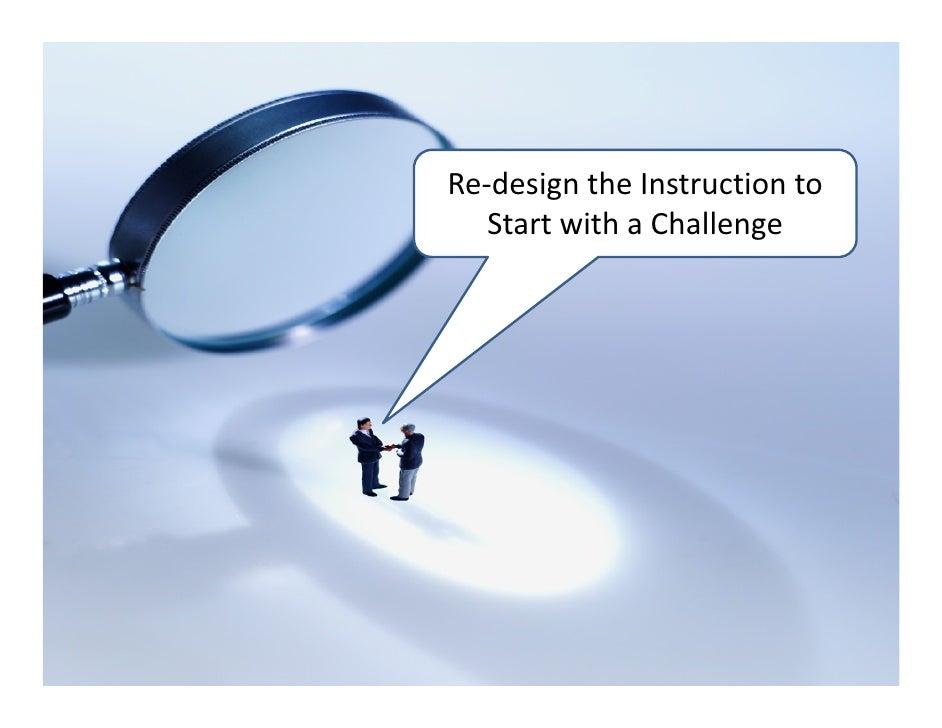 Re‐designtheInstructionto   StartwithaChallenge