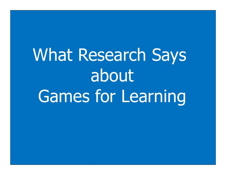 What Research Says      aboutGames for Learning