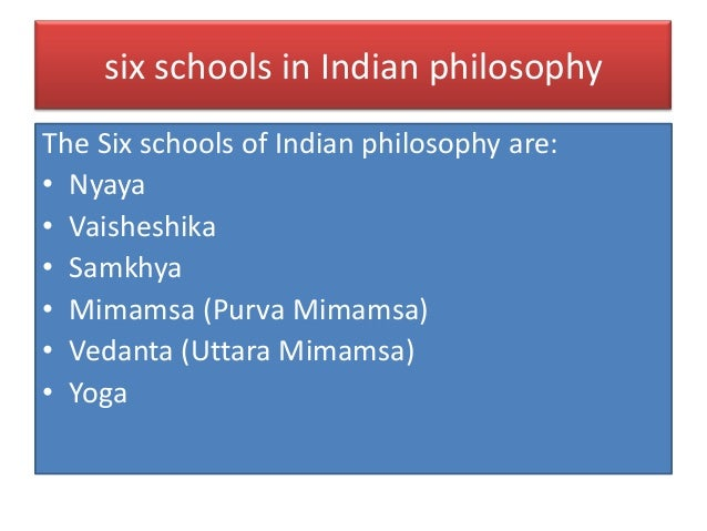 indian schools of philosophy and education vedanta buddhism jainism Indo-tibetan history, philosophy and culture hpa276 buddhism, ethics and   this unit is intended as an introduction into a select group of central topics in  indian philosophy  samkhya-yoga, mimamsaka and vedanta) and heterodox  school (jainism, carvaka)  faculty/school, college of arts, law & education.