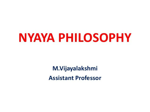NYAYA PHILOSOPHY M.Vijayalakshmi Assistant Professor