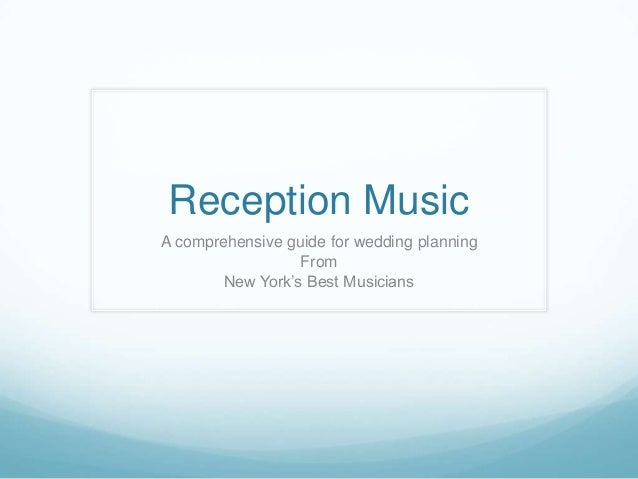 Reception Music A comprehensive guide for wedding planning From New York's Best Musicians