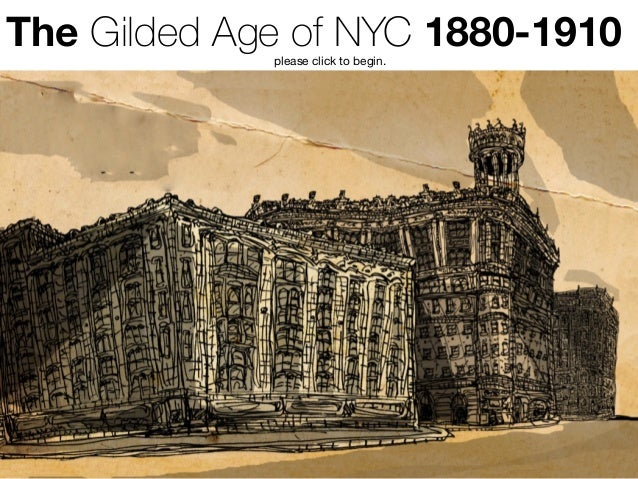The Gilded Age of NYC 1880-1910please click to begin.