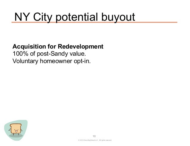 NY City potential buyoutAcquisition for Redevelopment100% of post-Sandy value.Voluntary homeowner opt-in.                 ...