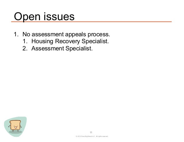 Open issues1. No assessment appeals process.    1. Housing Recovery Specialist.    2. Assessment Specialist.           ...
