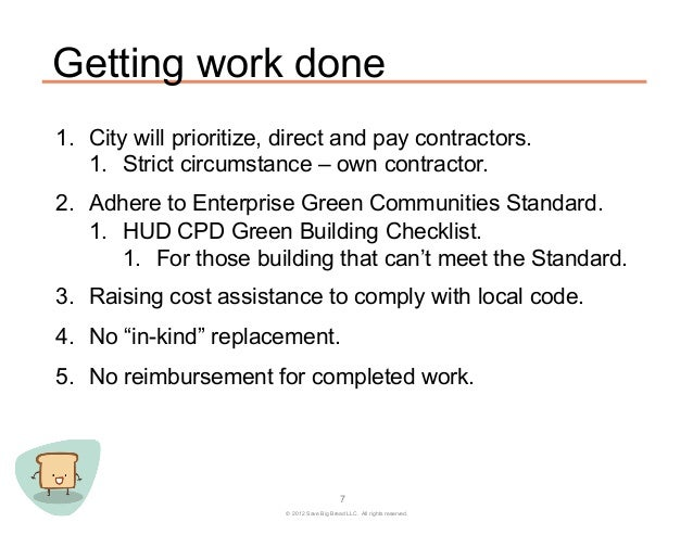 Getting work done1. City will prioritize, direct and pay contractors.    1. Strict circumstance – own contractor.2. Adh...