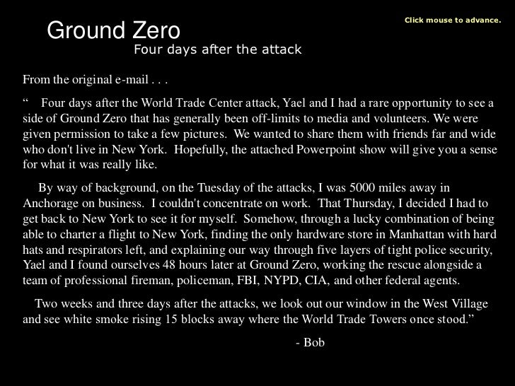 """Click mouse to advance.     Ground Zero                       Four days after the attackFrom the original e-mail . . ."""" Fo..."""