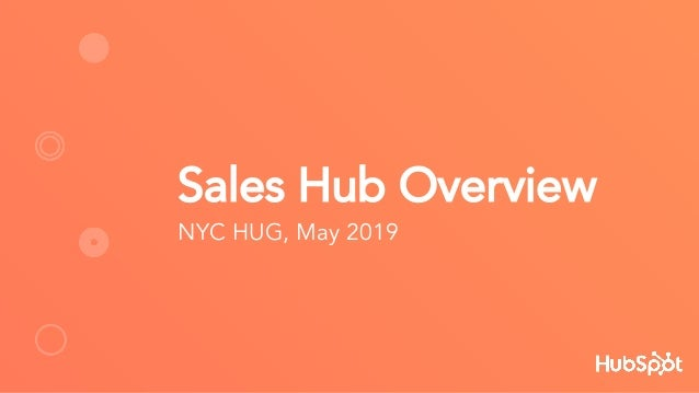 Sales Hub Overview NYC HUG, May 2019