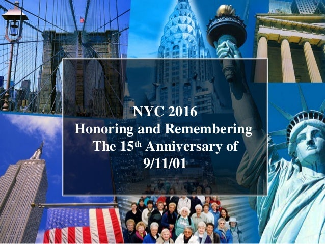 NYC 2016 Honoring and Remembering The 15th Anniversary of 9/11/01