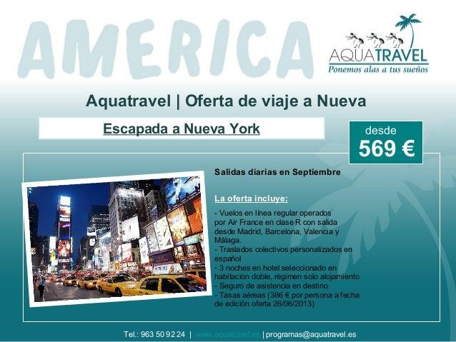Aquatravel   Oferta de viaje a Nueva Escapada a Nueva York Salidas diarias en Septiembre La oferta incluye: - Vuelos en lí...