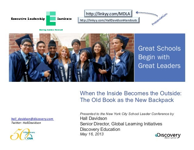 When the Inside Becomes the Outside:The Old Book as the New BackpackPresented to the New York City School Leader Conferenc...